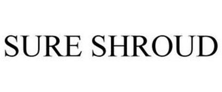 SURE SHROUD