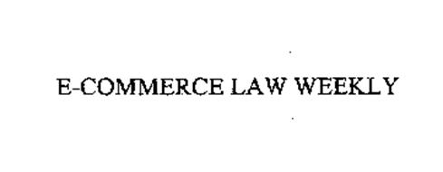 E-COMMERCE LAW WEEKLY