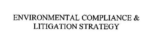 ENVIRONMENTAL COMPLIANCE & LITIGATION STRATEGY