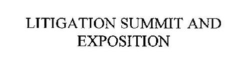 LITIGATION SUMMIT AND EXPOSITION