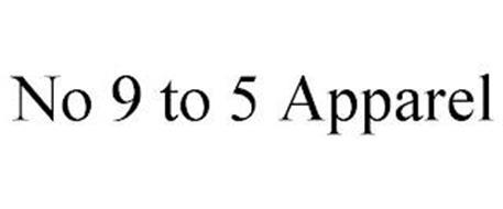 NO 9 TO 5 APPAREL