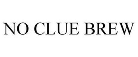 NO CLUE BREW