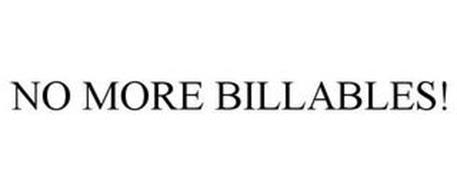 NO MORE BILLABLES!
