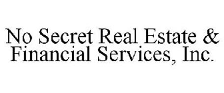 NO SECRET REAL ESTATE & FINANCIAL SERVICES, INC.