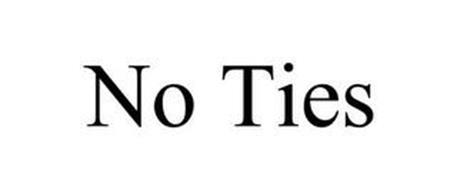 NO TIES