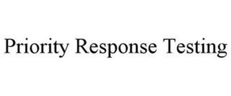 PRIORITY RESPONSE TESTING