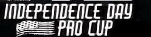 INDEPENDENCE DAY PRO CUP