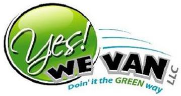 YES! WE VAN LLC DOIN' IT THE GREEN WAY