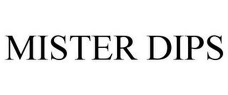 MISTER DIPS