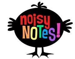 NOISY NOTES!