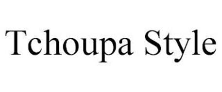 TCHOUPA STYLE