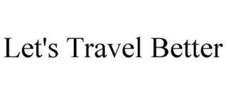 LET'S TRAVEL BETTER