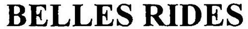 BELLES RIDES