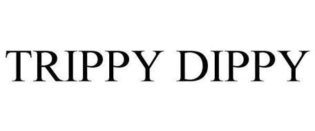 TRIPPY DIPPY