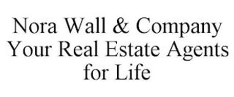 NORA WALL & COMPANY YOUR REAL ESTATE AGENTS FOR LIFE