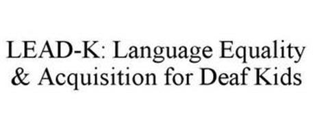 LEAD-K: LANGUAGE EQUALITY & ACQUISITION FOR DEAF KIDS