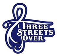 THREE STREETS OVER