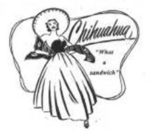"""CHIHUAHUA """"WHAT A SANDWICH"""""""