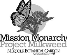 MISSION MONARCH: PROJECT MILKWEED NORFOLK BOTANICAL GARDEN A NATURAL BEAUTY