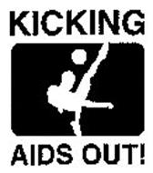KICKING AIDS OUT!