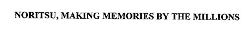 NORITSU, MAKING MEMORIES BY THE MILLIONS
