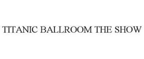 TITANIC BALLROOM THE SHOW