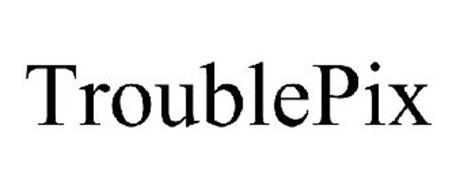 TROUBLEPIX