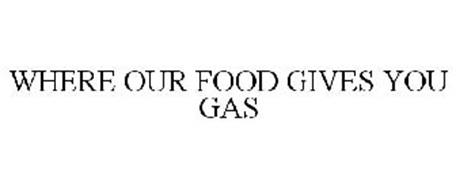 WHERE OUR FOOD GIVES YOU GAS