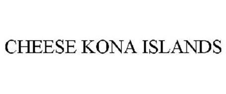 CHEESE KONA ISLANDS