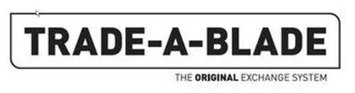 TRADE-A-BLADE THE ORIGINAL EXCHANGE SYSTEM