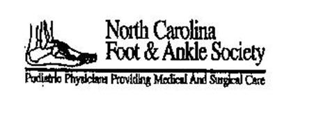 NORTH CAROLINA FOOT & ANKLE SOCIETY PODIATRIC PHYSICIANS PROVIDING MEDICAL AND SURGICAL CARE