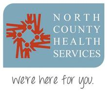 NORTH COUNTY HEALTH SERVICES WE'RE HERE FOR YOU.