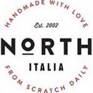 NORTH ITALIA EST 2002 HANDMADE WITH LOVE FROM SCRATCH DAILY