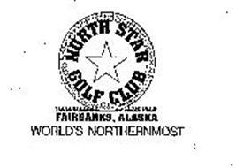 NORTH STAR GOLF CLUB FAIRBANKS, ALASKA WORLD'S NORTHERNMOST