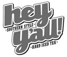 HEY Y'ALL! SOUTHERN STYLE HARD ICED TEA