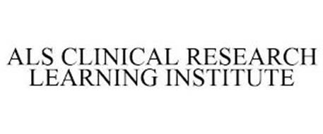 ALS CLINICAL RESEARCH LEARNING INSTITUTE