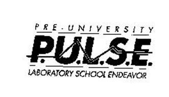 P.U.L.S.E.  PRE - UNIVERSITY LABORATORY SCHOOL ENDEAVOR