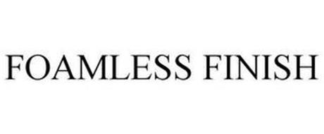FOAMLESS FINISH