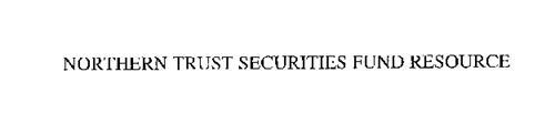 NORTHERN TRUST SECURITIES FUND RESOURCE