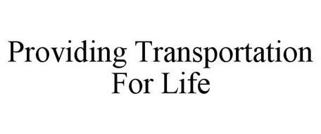PROVIDING TRANSPORTATION FOR LIFE