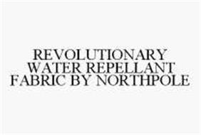 REVOLUTIONARY WATER REPELLANT FABRIC BY NORTHPOLE