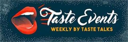 TASTE EVENTS WEEKLY BY TASTE TALKS