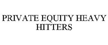 PRIVATE EQUITY HEAVY HITTERS