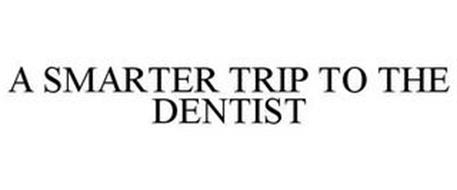 A SMARTER TRIP TO THE DENTIST