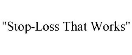 """""""STOP-LOSS THAT WORKS"""""""