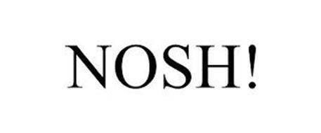 NOSH!