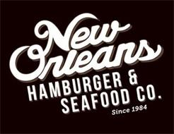 NEW ORLEANS HAMBURGER & SEAFOOD CO. SINCE 1984