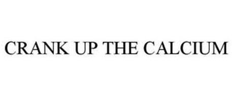 CRANK UP THE CALCIUM