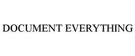 DOCUMENT EVERYTHING
