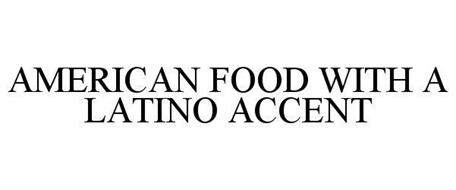 AMERICAN FOOD WITH A LATINO ACCENT
